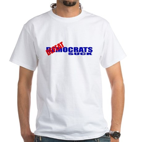 Defeatocrats Suck! White T-Shirt