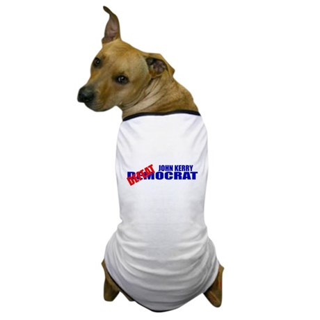 John Kerry Defeatocrat Dog T-Shirt