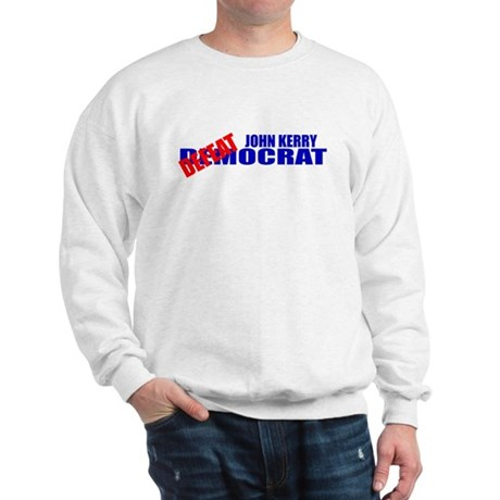 John Kerry Defeatocrat Sweatshirt