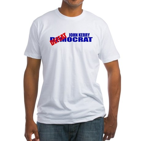 John Kerry Defeatocrat Fitted T-Shirt