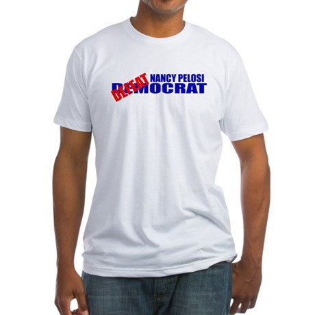Nancy Pelosi Defeatocrat Fitted T-Shirt