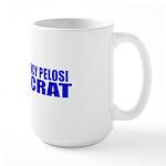 Nancy Pelosi Defeatocrat Large Mug