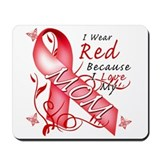 I Wear Red Because I Love My Mom Mousepad