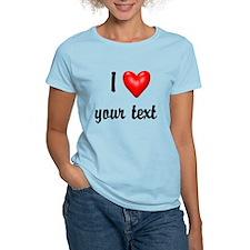 I Love I Heart Customize T-Shirt