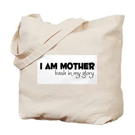 I am Mom - Glory Tote Bag