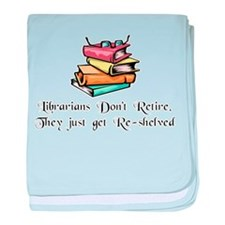 """Librarians Don't Retire"" baby blanket"