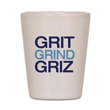 GRIT GRIND GRIZ Shot Glass
