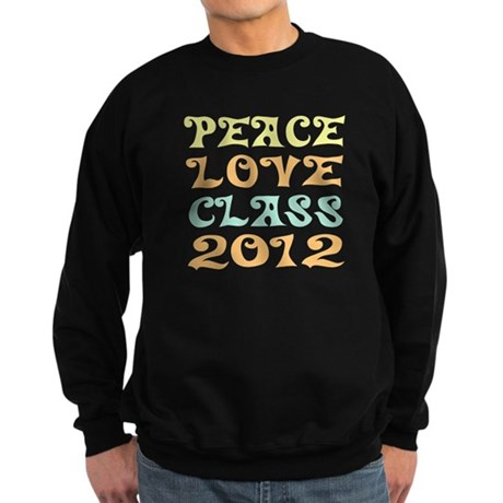 Peace Love Class 2012 Sweatshirt (dark)