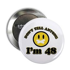 "Don't tell anybody I'm 48 2.25"" Button (10 pack)"