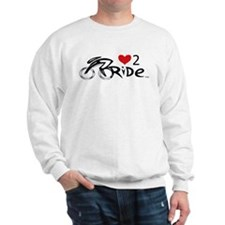Love 2 ride 2 Sweatshirt