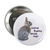 Some Bunny Loves Me Button