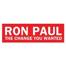 The change you wanted - Ron Paul Bumper Bumper Sticker