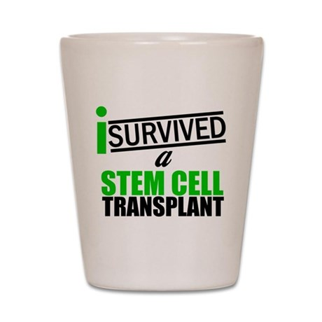 StemCellTransplant Survivor Shot Glass