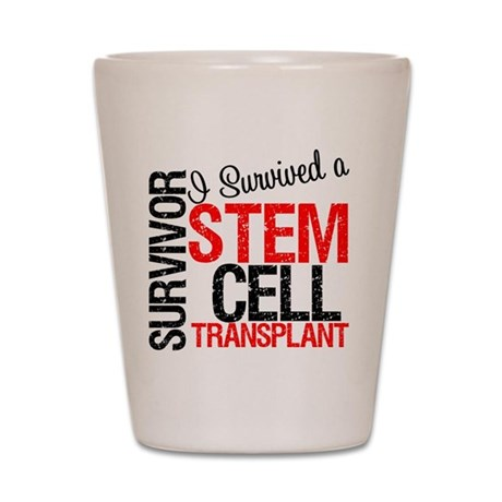 I Survived a Stem Cell Transp Shot Glass