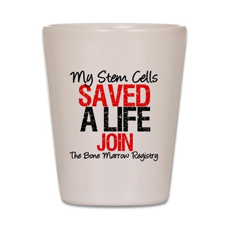 My Stem Cells Saved a Life (G Shot Glass