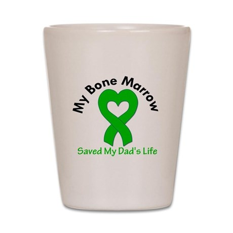 BoneMarrowSavedDad Shot Glass