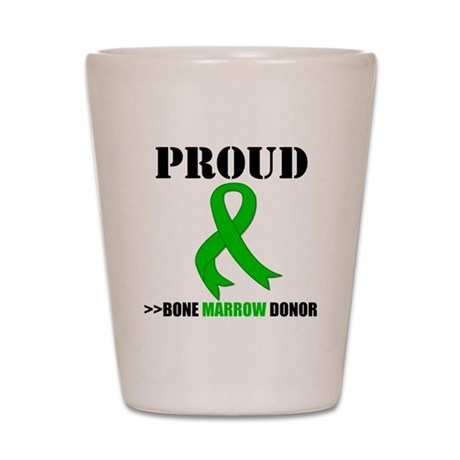ProudBoneMarrowDonor Shot Glass