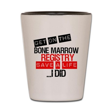 GetOnThe Bone Marrow Registry Shot Glass