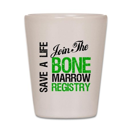 Join The Bone Marrow Registry Shot Glass