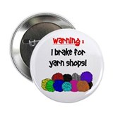 I BRAKE FOR YARN SHOPS Button