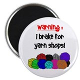 I BRAKE FOR YARN SHOPS Magnet