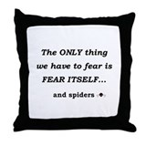 Fear Spiders Throw Pillow