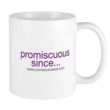 promiscuous since...mug