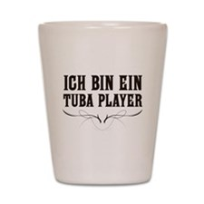 Ich Bin Ein Tuba Player Shot Glass