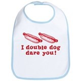 I Double Dog Dare You! Bib