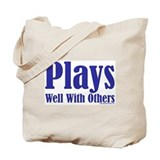 Plays Well With Others Tote Bag