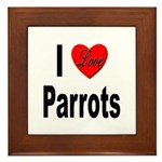 I Love Parrots Framed Tile