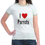 I Love Parrots (Front) Jr. Ringer T-Shirt