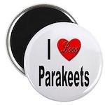 I Love Parakeets Magnet
