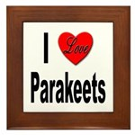 I Love Parakeets Framed Tile