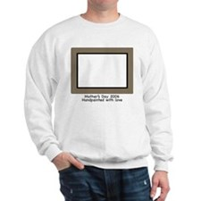 Mother's Day Frame with text Sweatshirt