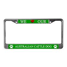 Green We Love Our Australian Cattle Dog Frame