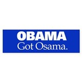 Obama Got Osama Sticker (10 - Bumper)