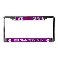 Purple We Love Our Belgian Tervuren Frame
