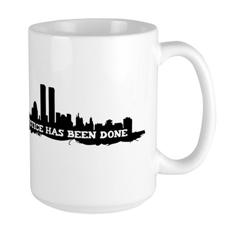 9-11 Justice Has Been Done Large Mug