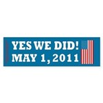 Yes We Did May 1 2011 Sticker (Bumper 50 pk)
