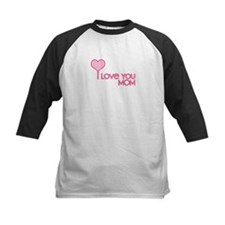 Funny I love you mom Tee