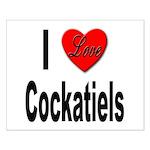 I Love Cockatiels Small Poster