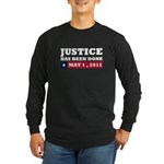 Justice Has Been Done Long Sleeve Dark T-Shirt