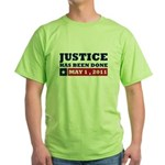 Justice Has Been Done Green T-Shirt