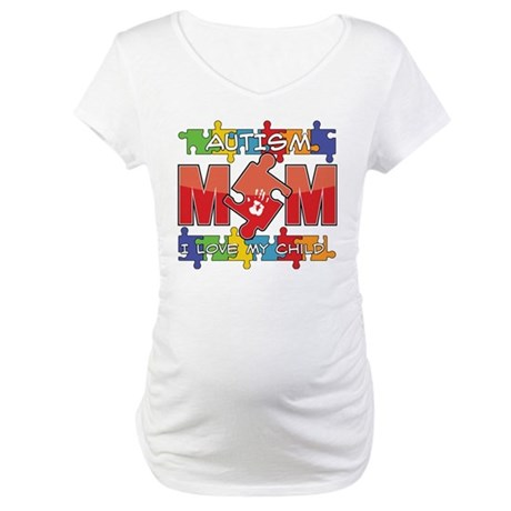 Autism Mom I Love My Child Maternity T-Shirt