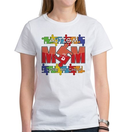Autism Mom I Love My Child Women's T-Shirt