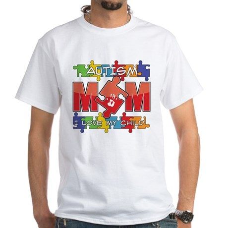 Autism Mom I Love My Child White T-Shirt