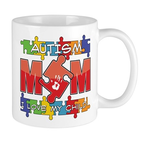 Autism Mom I Love My Child Mug