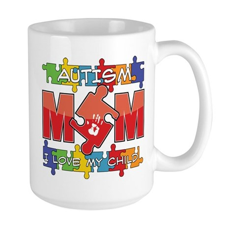 Autism Mom I Love My Child Large Mug