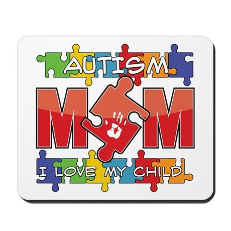 Autism Mom I Love My Child Mousepad